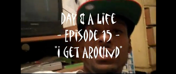 Day & A Life – Episode 15 – I Get Around