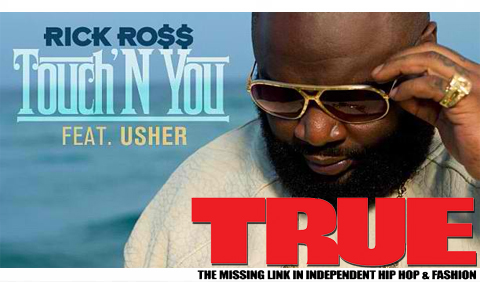 AUDIO: Rick Ross ft. Usher – Touch'N You