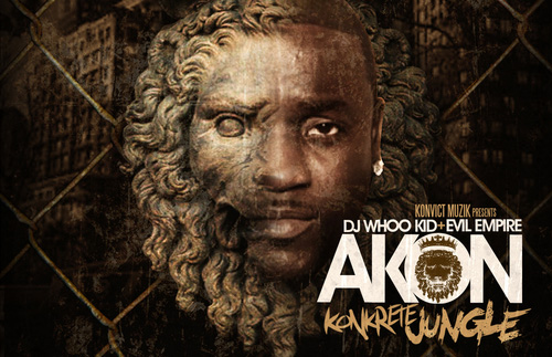 TRUE Mixtapes: Akon – Konkrete Jungle (Hosted By DJ Whoo Kid & Evil Empire)