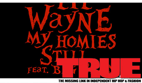 New Music: Lil Wayne Ft. Big Sean – My Homies Still