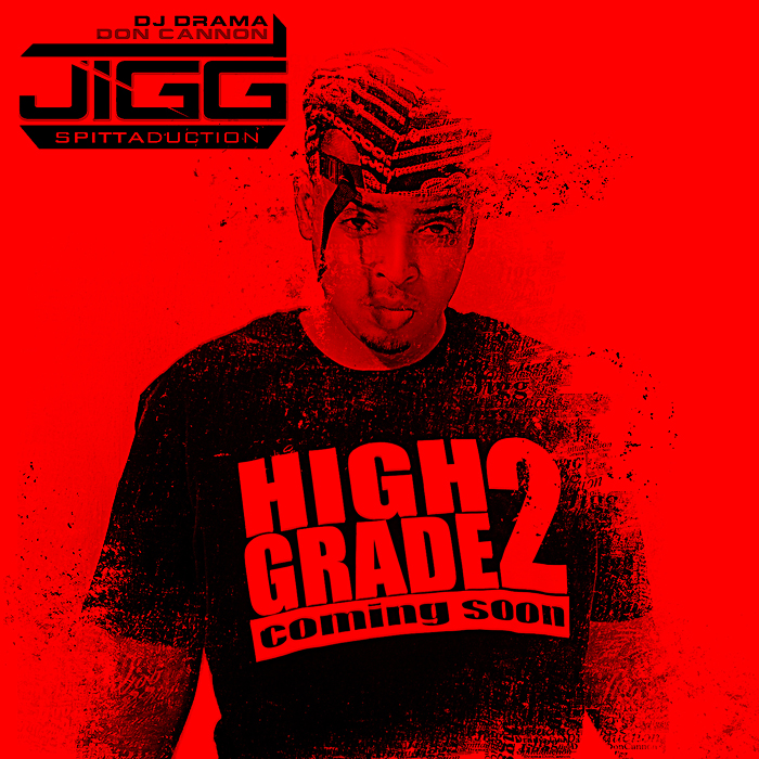 Jigg- Final Hour….. Spittiduction Don Cannon x DJ Drama