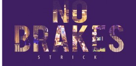 TRUE Mixtapes: Strick  – No Brakes