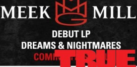 New Release Date For Meek Mill's Dreams & Nightmares Album