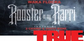 Waka Flocka Flame – Rooster In My Rarri (Remix) ft. Gucci Mane & 2 Chainz
