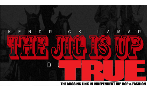 Kendrick Lamar The Jig Is Up