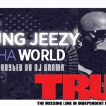 Young Jeezy - Its Tha World (Hosted by DJ Drama) TRUE