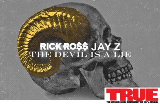 "TRUE Magazine Single Review ""The Devil Is A Lie"" by Rick Ross ft. Jay Z"