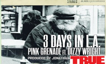 "New Track: Pink Grenade f/ Dizzy Wright – ""3 Days In LA"""