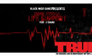 Young Scooter Ft 2 Chainz – Life Support