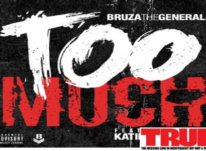 "New Track: Bruza The General f/ Katie Got Bandz ""Too Much"""