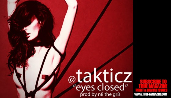 New  I GOT NEXT: Takticz – Eyes Closed