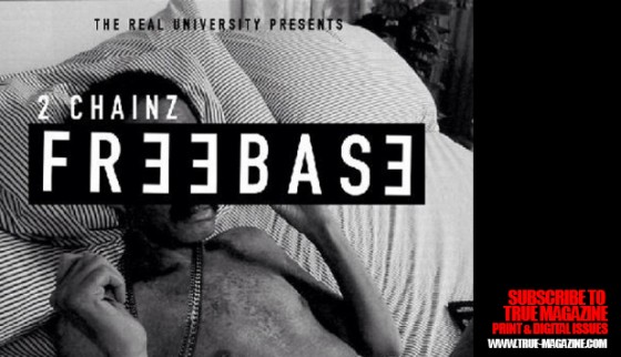 "NEW VIDEO: 2 CHAINZ ""FREEBASE"""