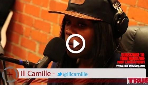 True Magazine Radio – Ill Camille (Freestyle)