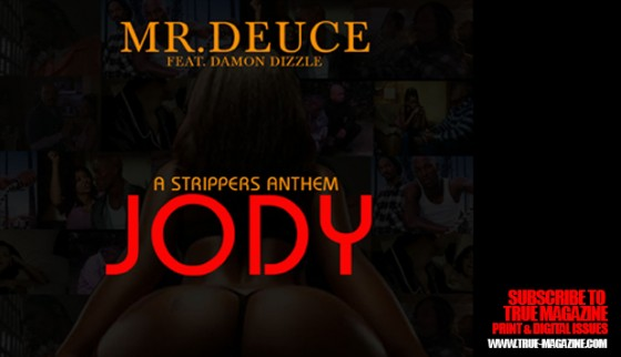 "EXCLUSIVE VIDEO of ""Jody"" – Mr. Deuce featuring Damon Dizzle (Explicit Lyrics)"