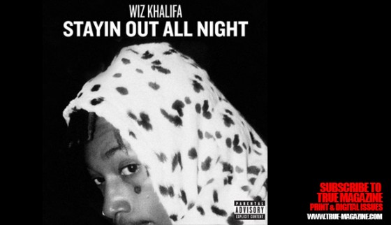 Wiz Khalifa – Stayin Out All Night [Official Audio]