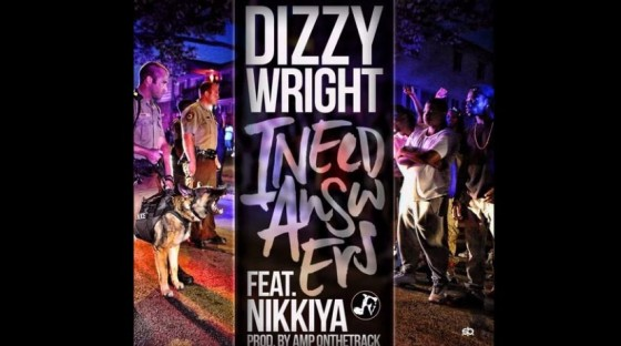 Dizzy Wright: I Need Answers ft Nikkiya (+LYRICS!)