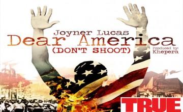 """JOYNER LUCAS' SELF-DIRECTED VISUAL FOR """"DEAR AMERICA (DON'T SHOOT)"""""""