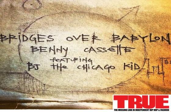 """New Video: Benny Cassette f/ BJ The Chicago Kid """"Bridges Over Babylon"""""""