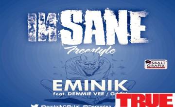 MUSIC PREMIERE: Eminik ft. Demmie Vee & Gash – Insane (Remix)   EXCLUSIVE