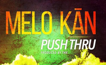 Melo Kan | Push Thru – Official Video