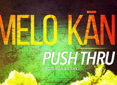Melo Kan | Push Thru – Official Video