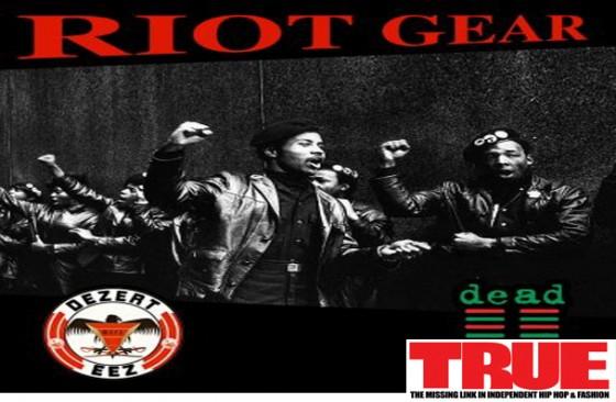 """Dezert Eez f/ Dead Prez- """"Riot Gear"""""""