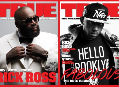TRUE Magazine Dual Cover Rick Ross: Money, Power, Respect & The BK OG Fabolous is Back!