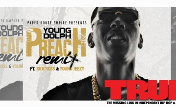 Young Dolph Ft. Rick Ross & Young Jeezy – Preach (Remix)