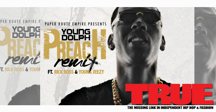 Young Dolph Ft. Rick Ross & Young Jeezy - Preach (Remix)