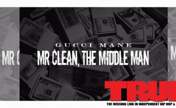 Mixtape: Gucci Mane – Mr. Clean, The Middle Man