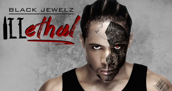 Black Jewelz: iLLethal Mixtape
