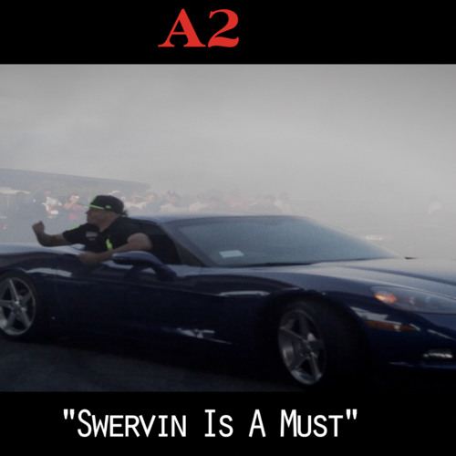 A2 Swervin Is A Must