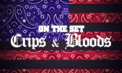 On The Set - Crips and Bloods