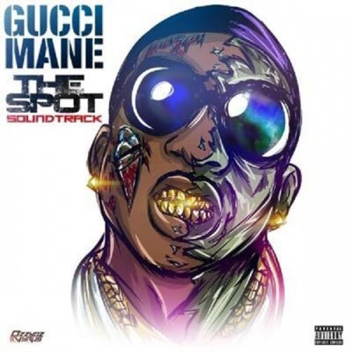 """THE SPOT"" SOUNDTRACK - GUCCI MANE"